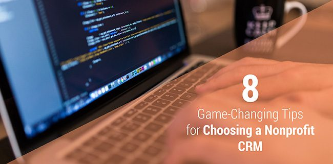 Discover some game-changing tips that will help your organization find nonprofit CRM software that's the perfect fit.
