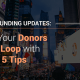 Post: Crowdfunding Updates: How to Write Compelling Updates That Keep Your Donors in the Loop