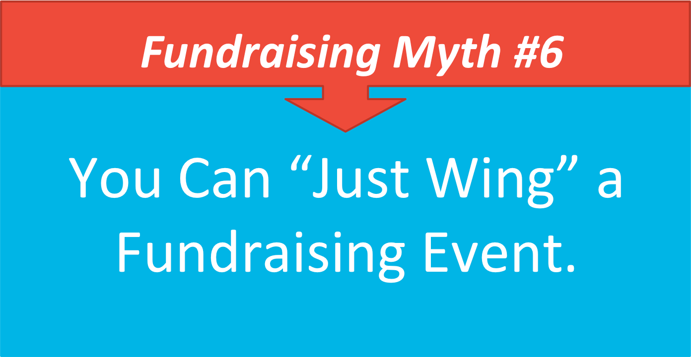Fundraising myth #6: You can just wing fundraising events