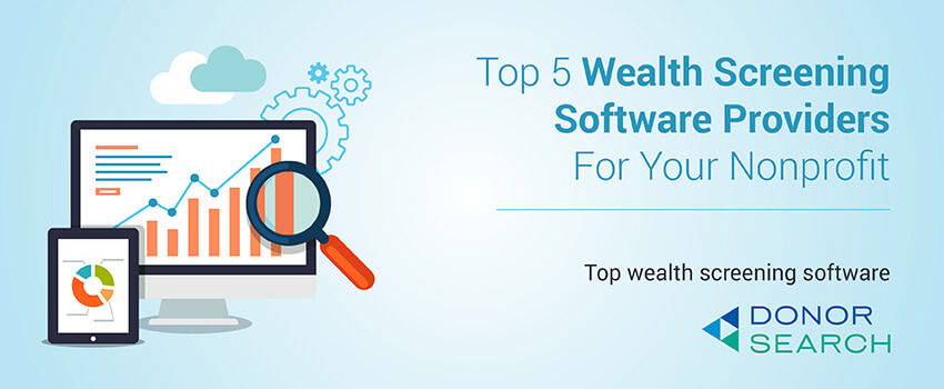 Read all about the top 5 wealth screening software providers for nonprofits.