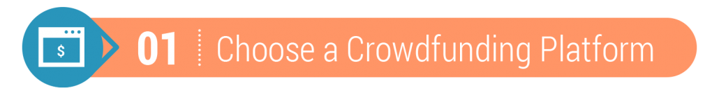 Step 1 - choose a crowdfunding platform