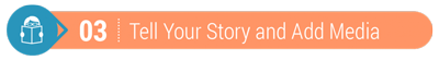Step three is the tell your story and post it to your crowdfunding page.