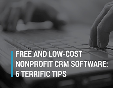 Check out this list of tips for free and low-cost nonprofit crm software.