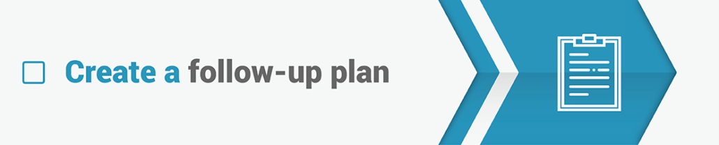 Fundraising Event Checklist Step 17: Create a Follow-Up Plan
