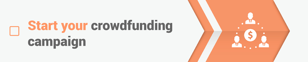 Fundraising Event Checklist Step 8: Start Your Crowdfunding Campaign