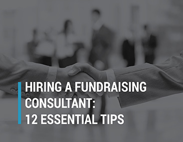 Take a look at these 12 tips for hiring a fundraising consultant.