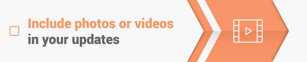Include images and videos in your crowdfunding updates.