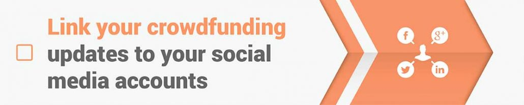 Link your crowdfunding updates to your social media accounts.