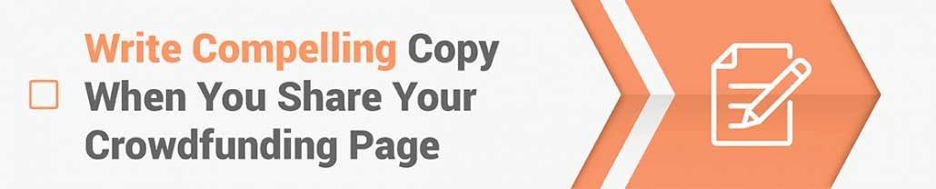 A common crowdfunding tip is to write captivating and informative copy for your campaign page.