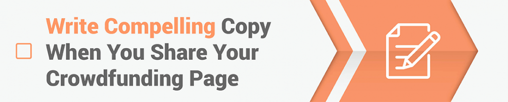 Write compelling copy when you share your crowdfunding page - crowdfunding tips