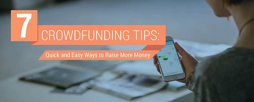 Check out these 7 crowdfunding tips to help you raise money.