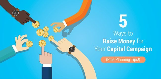 Learn about 5 tried-and-true ways to raise money for your capital campaign!