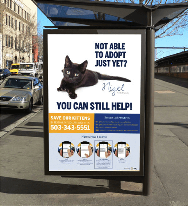The Willamette Humane Society took their text-to-give marketing to the next level by taking out an ad at their local bus stop.