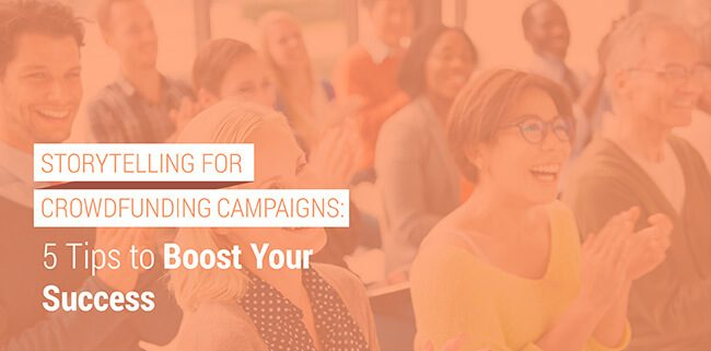 Learn how to write a motivating story for your crowdfunding campaign.