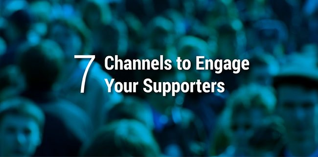 Learn more about the 7 communication channels that can engage supporters.
