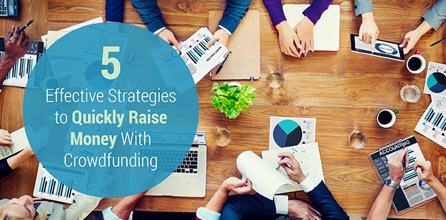 Learn how to raise money quickly with crowdfunding.