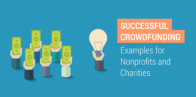 Successful crowdfunding examples for nonprofits and charities.