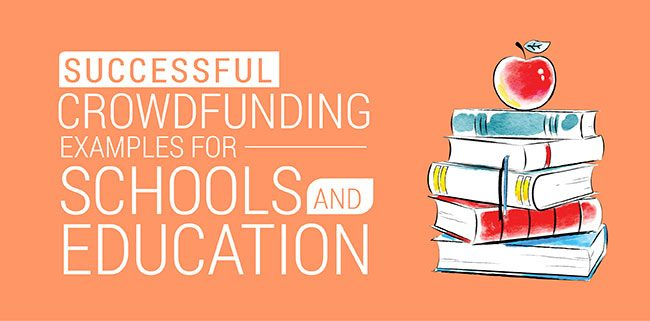 Successful Crowdfunding Examples for Schools and Education.