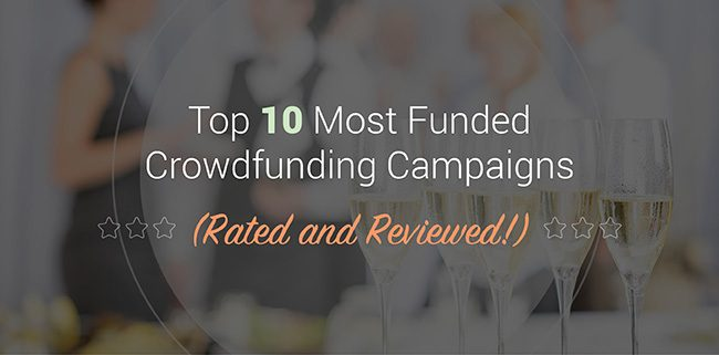 Learn about 10 of the most funded crowdfunding campaigns.