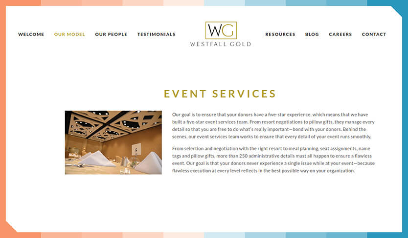 The fundraising Consultants at Westfall Gold can help plan and manage your event.