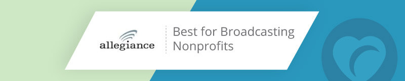Allegiance is the best nonprofit software for broadcasting organizations.