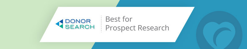 DonorSearch is the best nonprofit software for prospect research.
