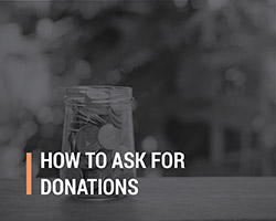 Learn how to ask for donations for your church's Christian crowdfunding campaign.