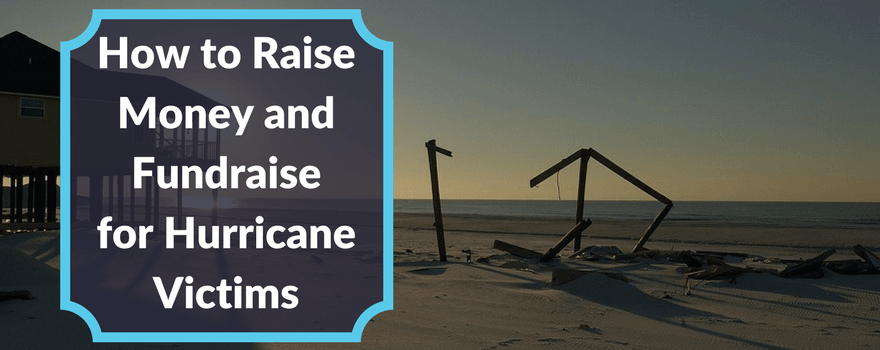 How to raise money and fundraise for Hurricane Maria victims.