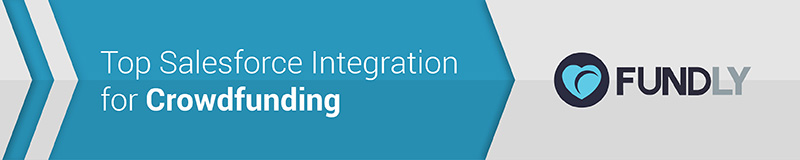 Fundly is the top Salesforce integration for crowdfunding.