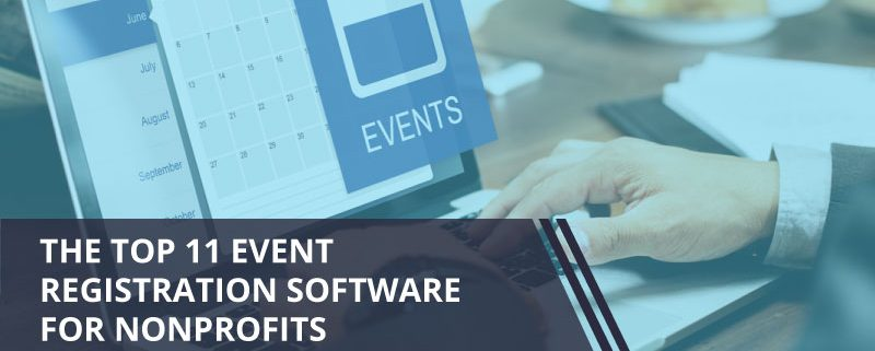Check out the top 11 event registration software for nonprofits.
